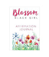 Blossom Black Girl Affirmation Journal by Ericka Duke