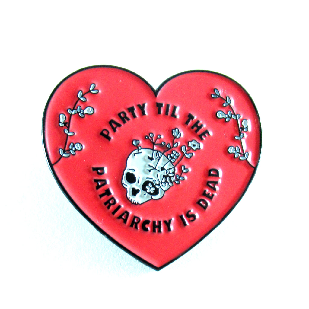 Party Till the Patriarchy's Dead Enamel Pin by the Glitter Box Girl Gang!