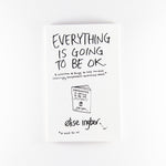 """Everything is Going to be Okay"" Zine  cover by Elise Ingber"