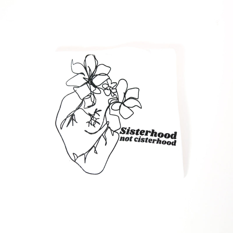 Sisterhood not cisterhood tee by Glitter Box Goods with heart and flower doodle, 5% of sales go to House of Tulip