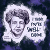 i think you're swell-eanor badass women punny valentine by us & we art feat. eleanor roosevelt