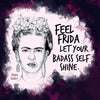 feel frida let your badass self shine - frida kahlo valentine notecard by us & we art