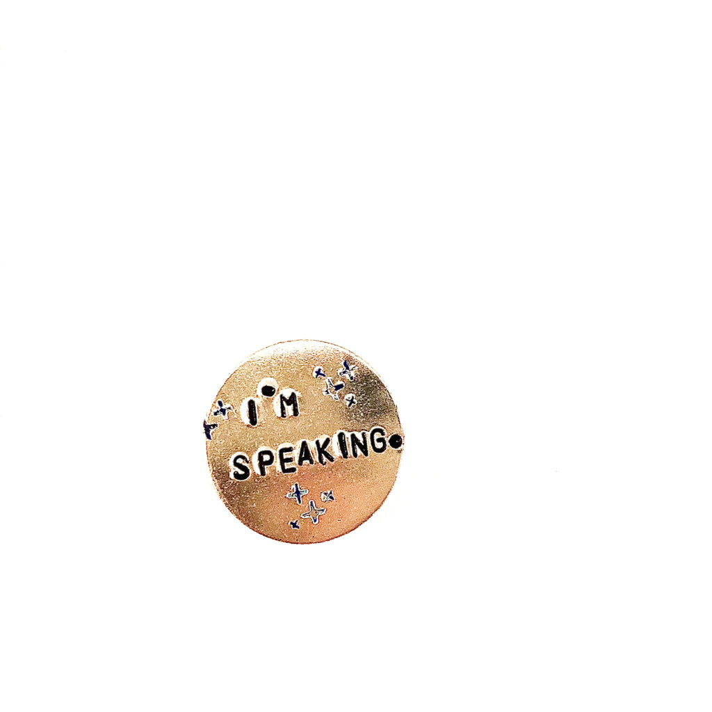 i'm speaking hand stamped metal pin by mitzi wear