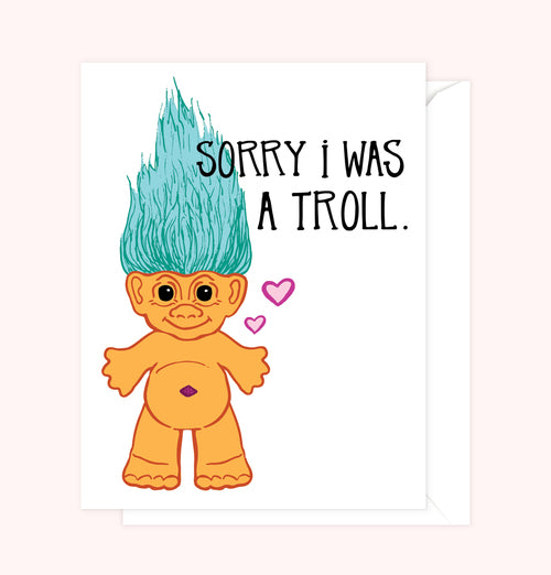 Sorry I was a Troll Single Greeting Cards by Sassy Banana Design Co