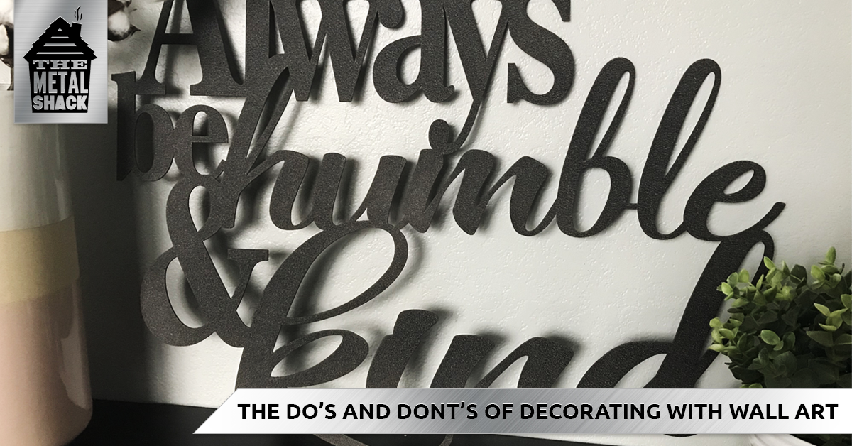 The Do\'s and Dont\'s of Decorating With Wall Art | The Metal ...