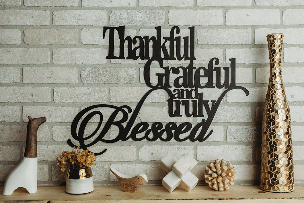 *Ready To Ship* Thankful, Grateful, and Truly Blessed Metal Sign