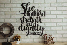 Load image into Gallery viewer, Proverbs 31:25 - She is Clothed in Strength and Dignity Sign