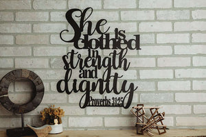 Proverbs 31:25 - She is Clothed in Strength and Dignity Sign