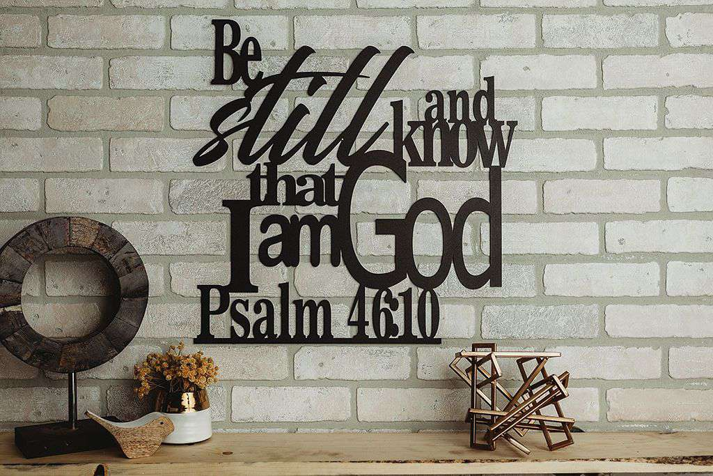 Psalm 46:10 - Be Still and Know That I Am God Wall Art