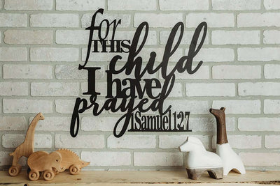 For This Child I Have Prayed Metal Sign - 1 Samuel 1:27