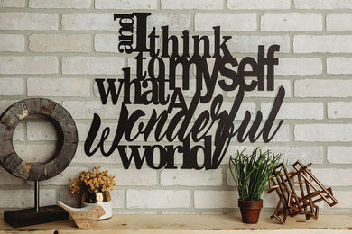 And I Think to Myself What a Wonderful World Sign