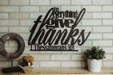 Load image into Gallery viewer, Thessalonians 5:18 - In Everything Give Thanks Metal Sign