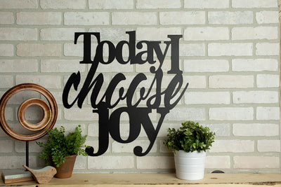 *Ready To Ship*  Today I Choose Joy Sign