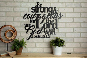 Be Strong and Courageous - Joshua 1:9 Wall Art