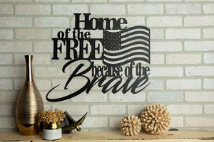 Home of the Free Because of the Brave Metal Wall Art
