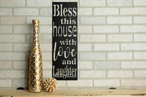 *Ready To Ship* Bless This House With Love And Laughter Sign