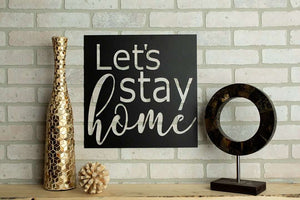 Let's Stay Home Metal Home Decor Sign