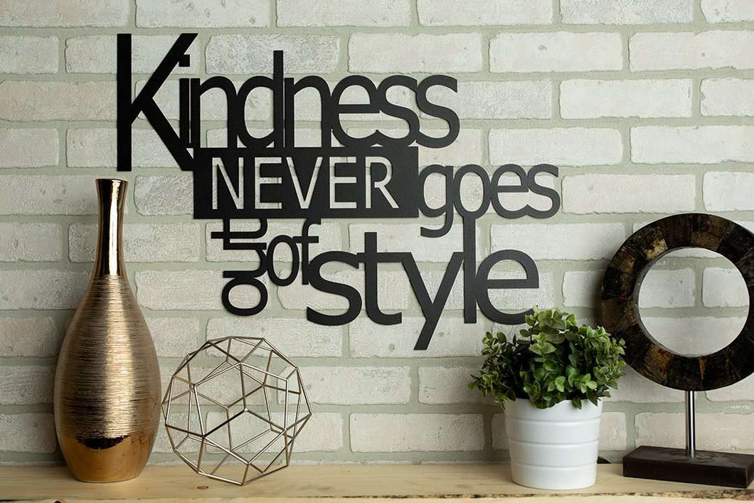 Kindness Never Goes Out of Style Metal Home Decor Wall Sign
