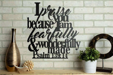 Load image into Gallery viewer, I Praise You Because I am Fearfully & Wonderfully Made - Psalm 139: 14 Wall Art