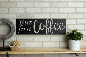 *Ready To Ship*  But First, Coffee Sign