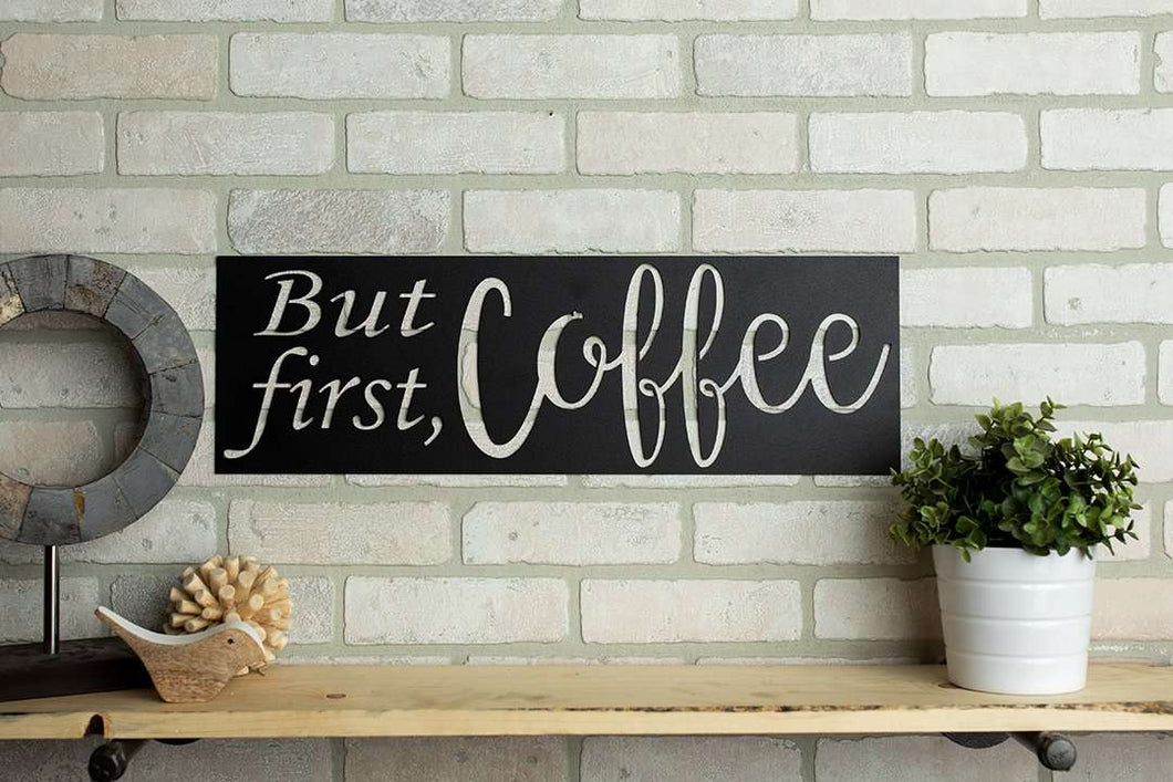 But First, Coffee Sign