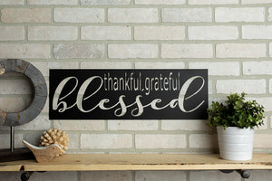 *READY TO SHIP* Thankful Grateful Blessed Sign