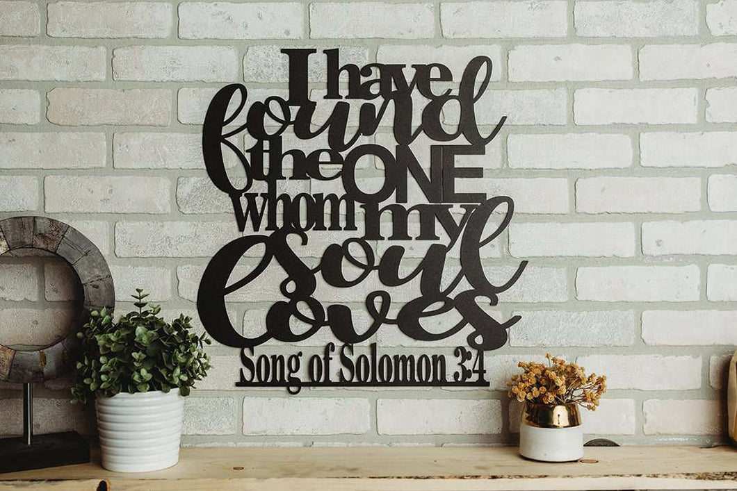 I Have Found the One Whom My Soul Loves - Song of Solomon 3:4 Wall Art