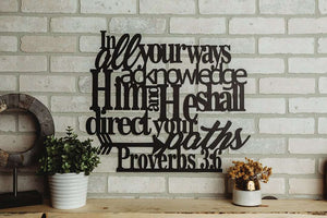 In All Your Ways Acknowledge Him Proverbs 3:6 Metal Art