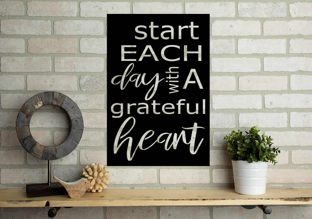 *Ready To Ship* Start Each Day With A Grateful Heart Sign