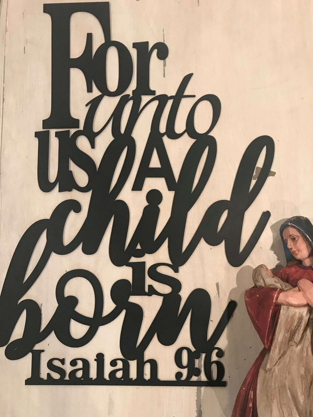 Isaiah 9:6 For Us Unto A Child Is Born Metal Home Decor Wall Art Sign