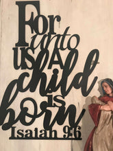 Isaiah 9:6 - For Unto Us a Child is Born Sign