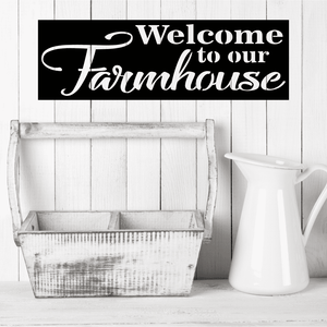 Welcome To Our Farmhouse Sign