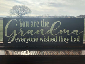 The Grandma Everyone Wishes They Had Sign