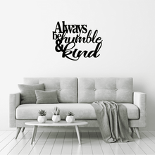*Ready To Ship*  Always Be Humble And Kind Wall Art