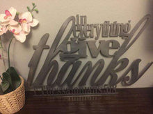 Thessalonians 5:18 - In Everything Give Thanks Metal Sign