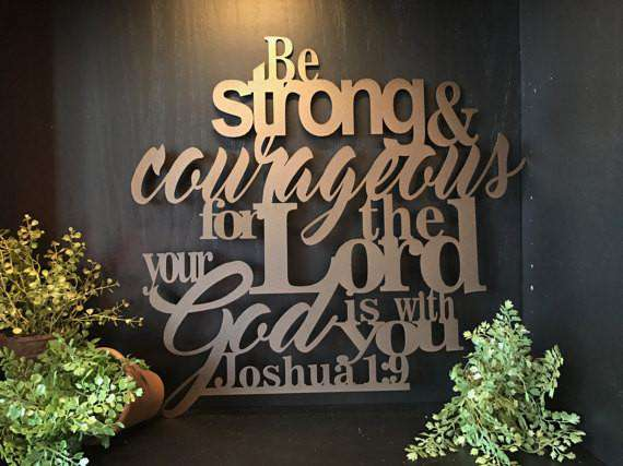 Be Strong And Courageous Joshua 1 9 Wall Art The Metal
