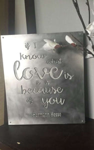 If I Know What Love Is It Is Because Of You - Inspirational Metal Sign