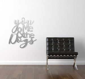You Me and The Dogs Metal Wall Art