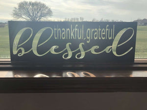 Thankful Grateful Blessed Sign