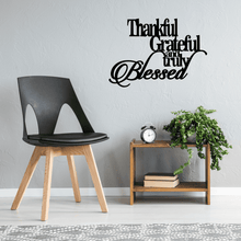 Load image into Gallery viewer, Thankful, Grateful, and Truly Blessed Metal Sign