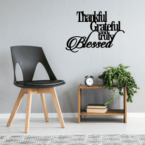 Thankful, Grateful, and Truly Blessed Metal Sign