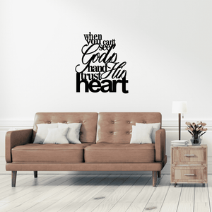 When You Can't See God's Hand Trust His Heart - Inspirational Metal Sign