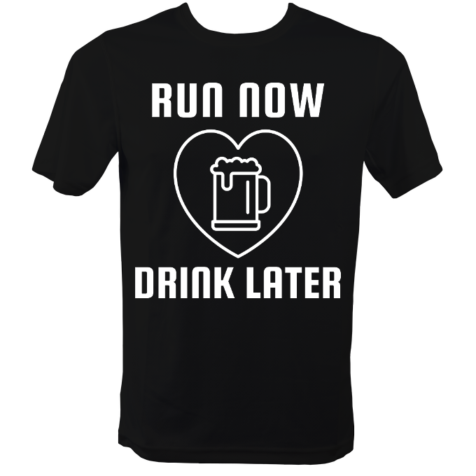 Funny Running T Shirt Run Now Drink Later
