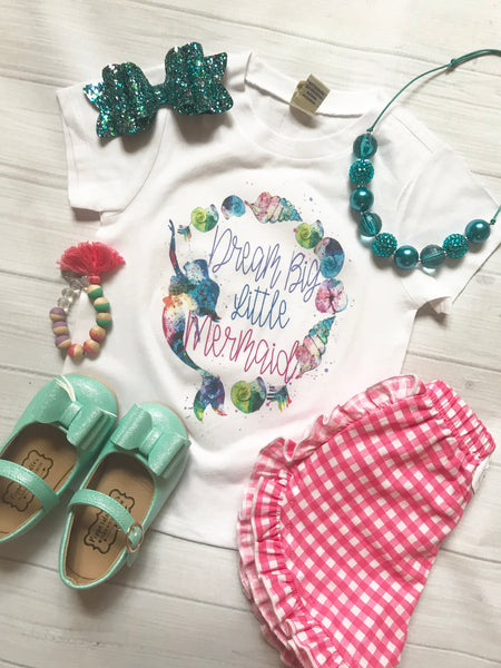 Dream Big Little Mermaid - Printed Tee