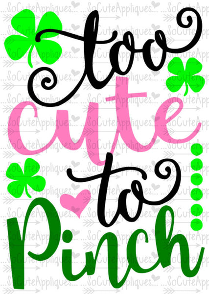 Too cute to pinch - Girl's St. Patrick's Day Shirt - Girl's Holiday shirt - Applique design - Sew Sassy Made to Match