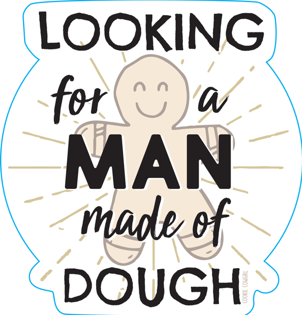 Looking For a Man Made of Dough Sticker