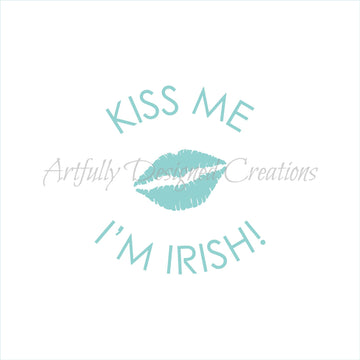 Kiss Me I'm Irish Stencil