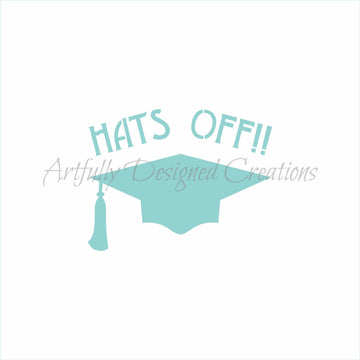 Hats Off Graduation Stencil