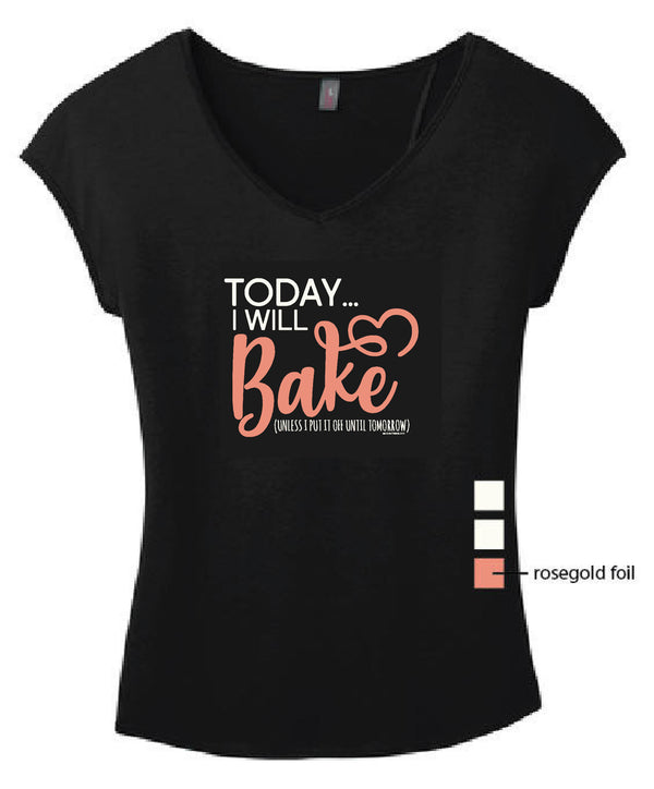 Today I Will Bake T-Shirt