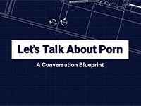 Let's Talk About Porn: A Conversation Blueprint